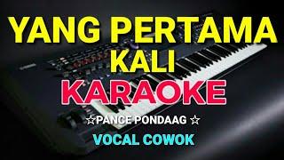 Download lagu YANG PERTAMA KALI - KARAOKE,HD - Pance pondaag - Vocal Cowok