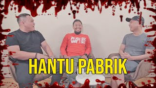 PARANORMAL EXPERIENCE: HANTU PABRIK