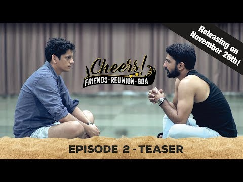 Cheers - Friends. Reunion. Goa | Web Series | Episode 2 Teaser | Releasing on 26th Nov | Cheers!