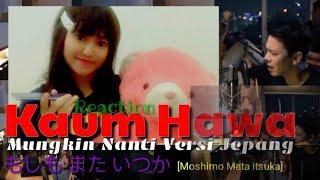 Download Video Reaction Kaum Hawa || Mungkin Nanti Versi Jepang [Moshimo Mata Itsuka] MP3 3GP MP4