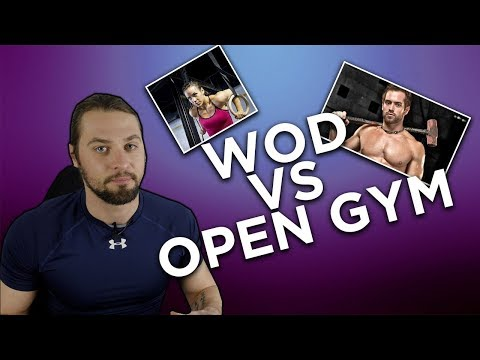 CROSSFIT : WOD VS OPEN GYM - W2ST