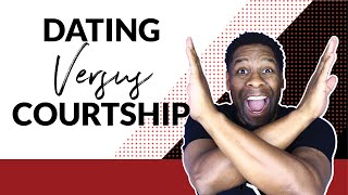 What's The Difference Between Dating and Courtship?   DATING VS. COURTSHIP