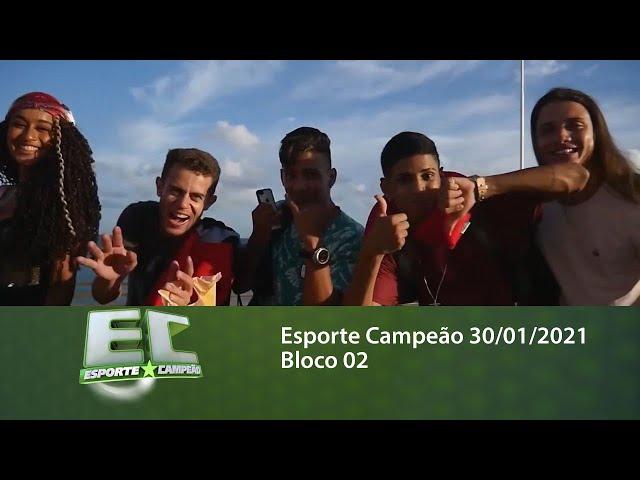Esporte Campeão 30/01/2021 - Bloco 02