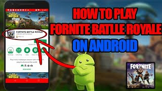 FORTNITE Mobile Android-How To Get Fortnite on Android (exclusive) 2018