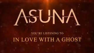 Asuna -  In Love With A Ghost
