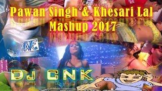 Pawan Singh & Khesari Lal Yadav Mashup 2017  Happy New Year Dj Cnk