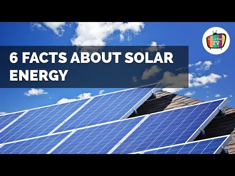 6 Facts About Solar Energy