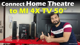 "Connect Home Theatre to Mi 4X Android TV 50""/55"" 