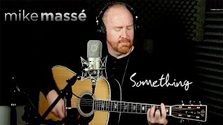 Something (Beatles cover) - Mike Massé