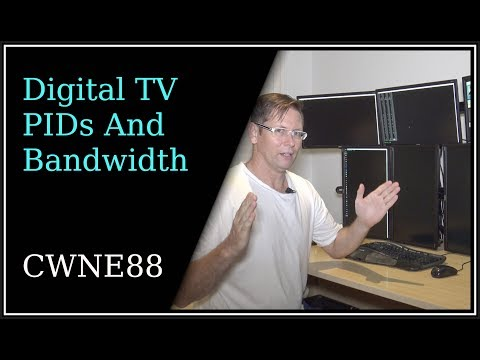 TV Technology - Part 4 - Digital TV PIDs And Bandwidth