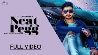 Love Brar Neat Pegg (Official Music ) Kytes Media | Latest Punjabi Song 2018