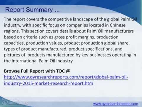 Global Palm Oil Industry 2015 Market Research, Analysis, Growth, Trends And Forecast