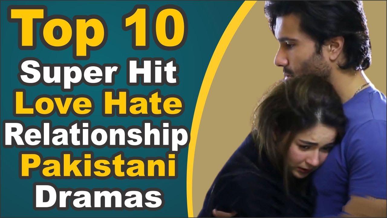 Top 10 Super Hit Love Hate Relationship Pakistani Dramas    Pak Drama TV