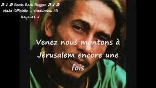 "Bob Marley ""come we go up a Jerusalem"" traduction FR"