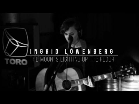 Ingrid Löwenberg - The Moon Is Lighting Up The Floor . live session