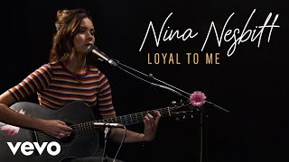 Nina Nesbitt - Loyal To Me (Live) | Vevo Official Performance