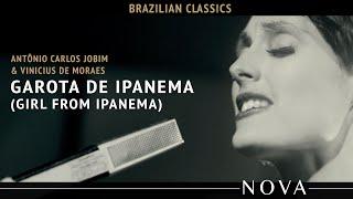 NOVA - Garota De Ipanema (Girl From Ipanema) Jobim/Moraes