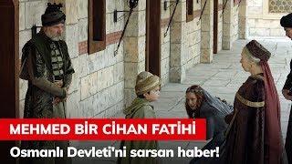 Osmanlı Devleti'ni Sarsan Haber! - Mehmed Bir Cihan Fatihi 3. Bölüm