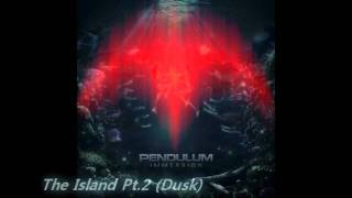 Pendulum - The Island Pt.2 (Dusk)