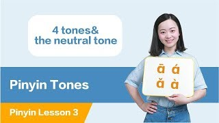 Learn Chinese All Pinyin Tones in 10 Minutes: 4 Tones & the Neutral Tones | Chinese Pinyin Lesson 3