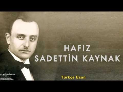 Hafız Sadettin Kaynak - Türkçe Ezan [ Kendi Sesinden © 1999 Kalan Müzik ]