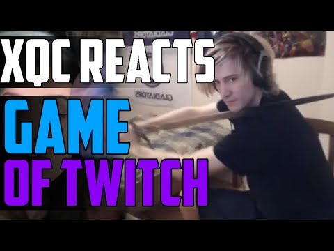 XQc REACTS TO GAME OF TWITCH