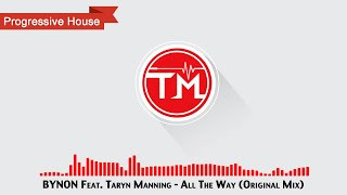BYNON Feat. Taryn Manning - All The Way (Original Mix)