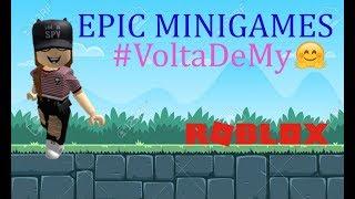 ROBLOX- EPIC MINIGAMES #MinhaVolta
