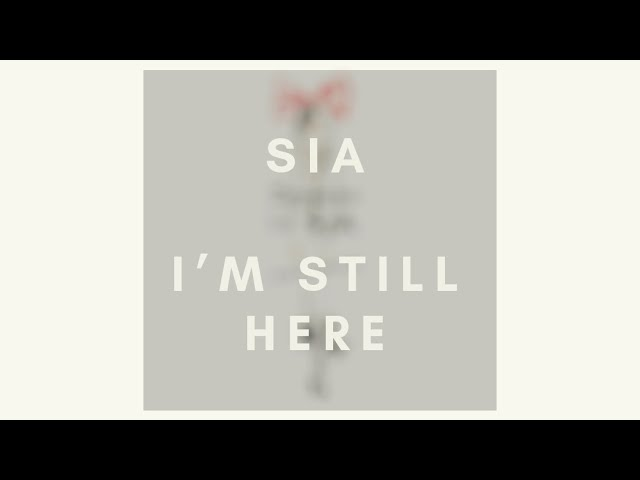 Sia - I'm Still Here (Snippet) #1