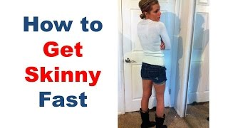 How to get skinny fast, How to get skinny legs, how to get slim and lose fat quickly