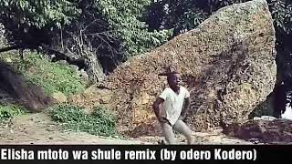 Elisha mtoto wa shule ,all songs mixed together