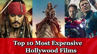Top 10 Most Expensive Hollywood Films 2018