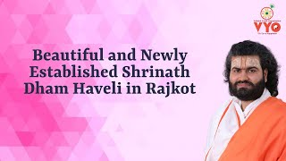 Beautiful and Newly Established Shrinath Dham Haveli in Rajkot