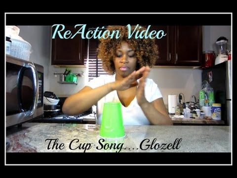 The Cup Song ... GloZell - ReAction