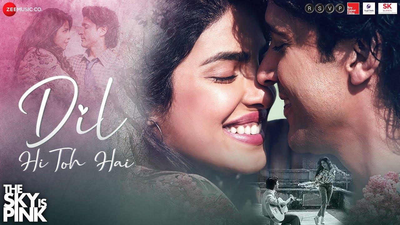 Dil Hi Toh Hai - The Sky Is Pink | Priyanka Chopra Jonas,Farhan Akhtar |Arijit Singh, Pritam, Gulzar