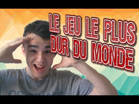 le jeu le plus dur du monde youtube