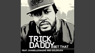Bet That (feat. Chamillionaire and Goldrush) (Amended)