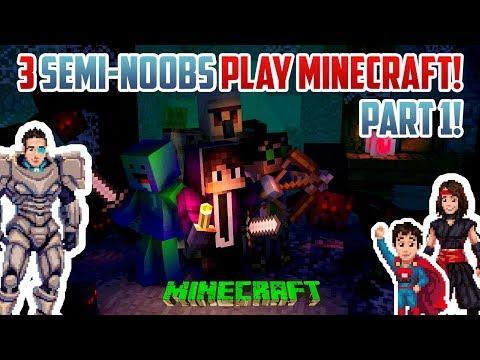 3 Semi Noobs Play Minecraft Survival Part 1 Youtube