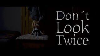 Don´t Look Twice - [Short Horror Film]