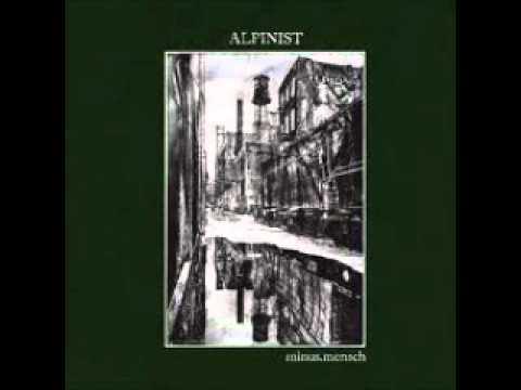 Alpinist  - minus mensch ( FULL ALBUM)