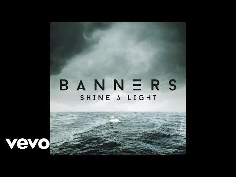 BANNERS  Shine A Light Audio