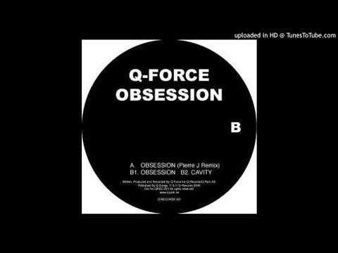 Q-Force - Obsession (Pierre J Remix)