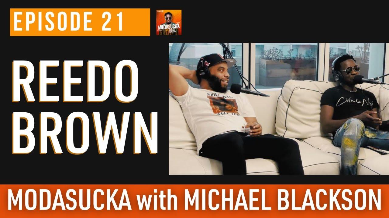 Reedo Brown | MODASUCKA podcast with Michael Blackson | Ep.21