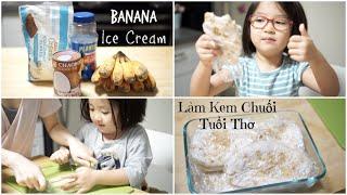 Cách Làm Kem Chuối Tuổi Thơ Cực Đơn Giản ♥ Vietnamese Banana Ice Cream  | mattalehang