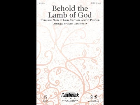 BEHOLD THE LAMB OF GOD - Andrew Peterson/Laura Story/arr. Keith Christopher