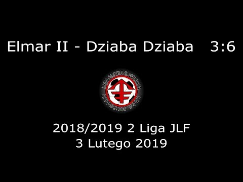 JLF 18/19 | 2 Liga JLF | Elmar II - Dziaba Dziaba