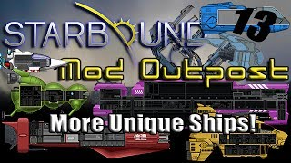 Starbound Mod Outpost - 13: Unique Ship Mods! Part 2: Seven Sexy Ships!