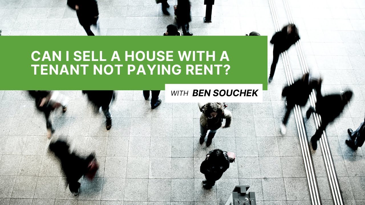 Can I Sell A House With a Tenant NOT Paying Rent?