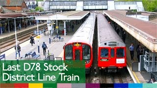 Last D-Stock District Line Train thumbnail
