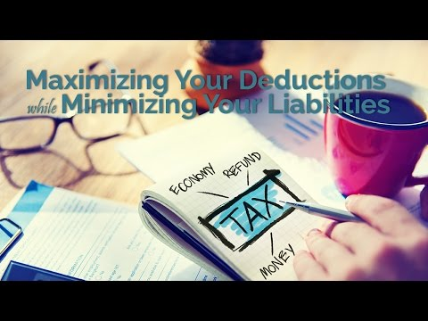 Maximizing Your Deductions While Minimizing Your Liabilities